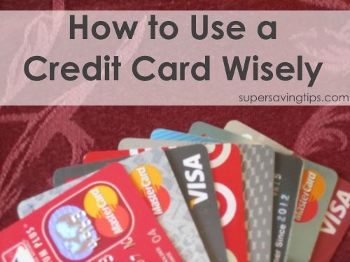 How to use a credit card wisely