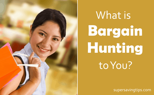 What is Bargain Hunting to you?