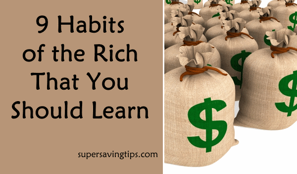 9 Habits of the Rich That You Should Learn