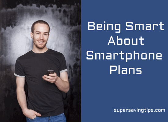 Being Smart About Smartphone Plans
