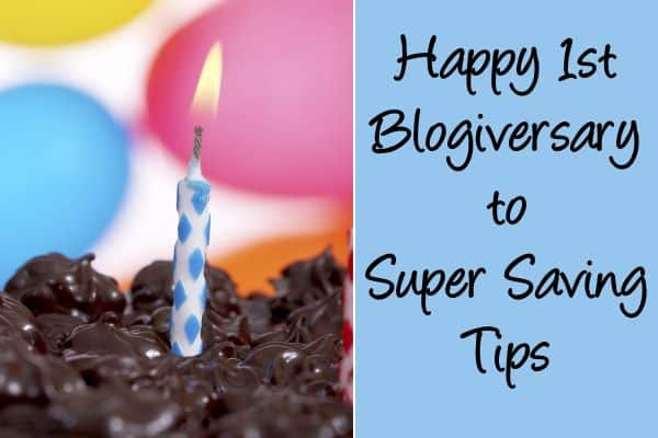 Happy 1st Blogiversary to Super Saving Tips!