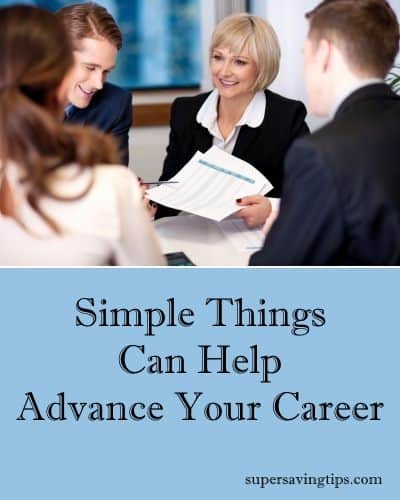 Simple Things Can Help Advance Your Career