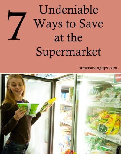 7 Undeniable Ways to Save at the Supermarket