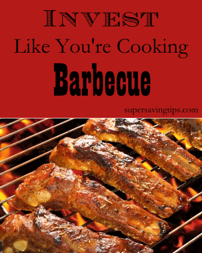 Invest Like You're Cooking Barbecue