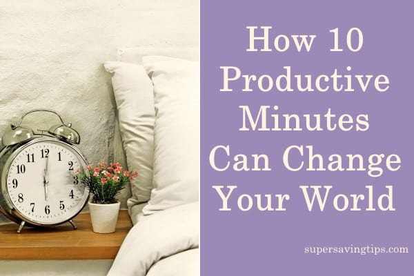 How 10 Productive Minutes Can Change Your World