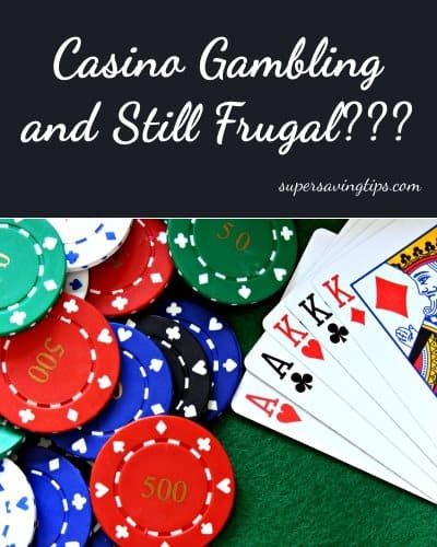 Casino Gambling and Still Frugal???