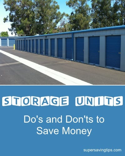 Storage Units: Do's and Don'ts to Save Money
