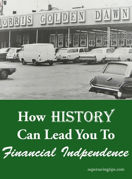 How History Can Lead You To Financial Independence