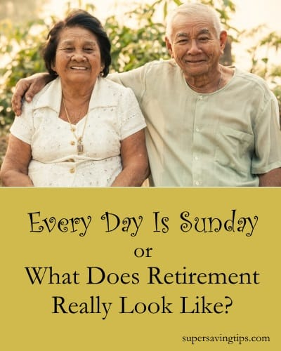 Every Day Is Sunday or What Does Retirement Really Look Like?