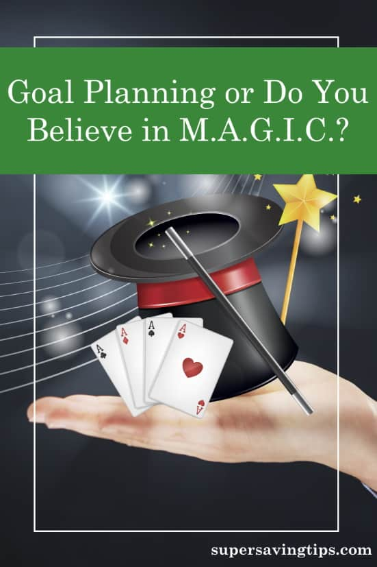 Goal Planning or Do You Believe in Magic?