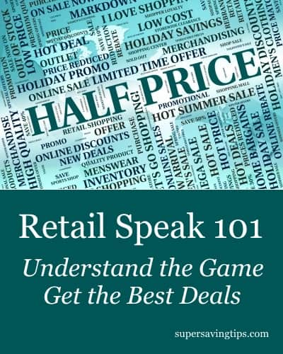 Retail Speak 101: Understand the Game, Get the Best Deals