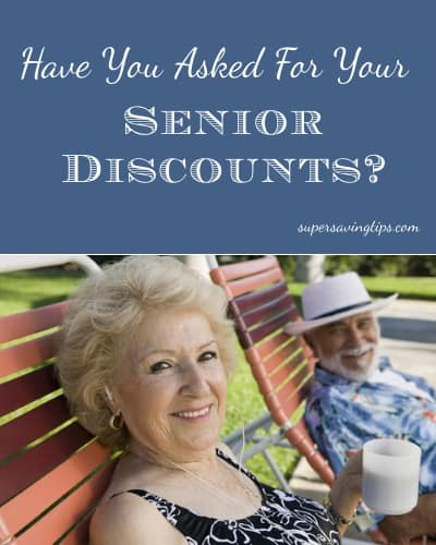 Have You Asked For Your Senior Discounts