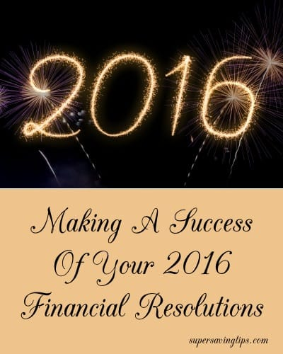 Making A Success Of Your 2016 Financial Resolutions