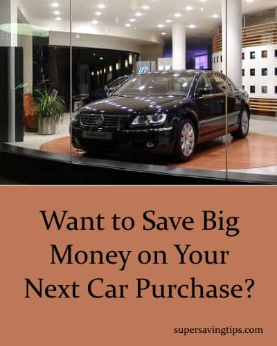 Want to Save Big Money on Your Next Car Purchase?