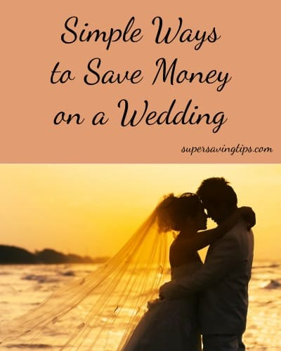 Simple Ways to Save Money on a Wedding