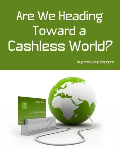 Are We Heading Toward a Cashless World