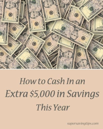 How to Cash In an Extra $5,000 in Savings This Year