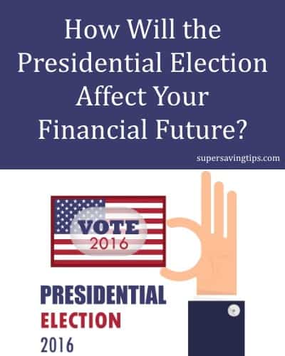 How Will the Presidential Election Affect Your Financial Future?