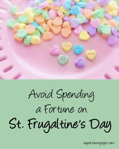 Avoid Spending a Fortune on St. Frugaltine's Day