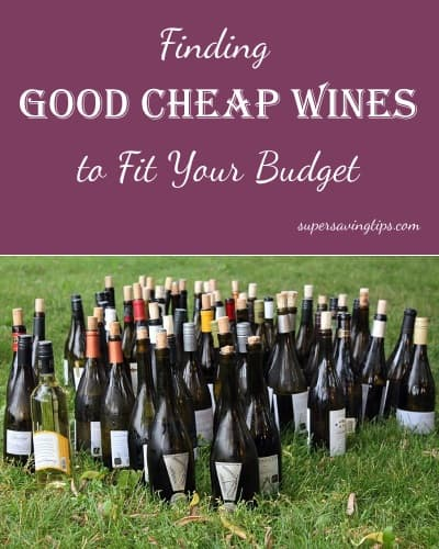 Finding Good Cheap Wines to Fit Your Budget