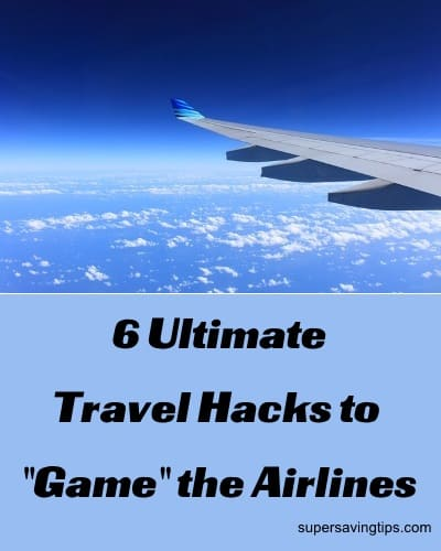 "6 Ultimate Travel Hacks to ""Game"" the Airlines"