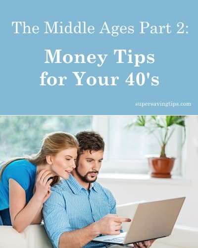 The Middle Ages Part 2: Money Tips for Your 40's