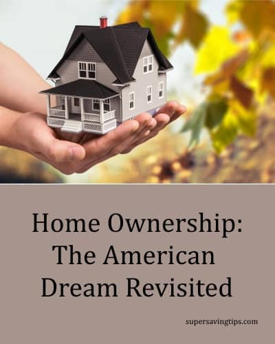 home ownership the american dream revisited super saving tips. Black Bedroom Furniture Sets. Home Design Ideas