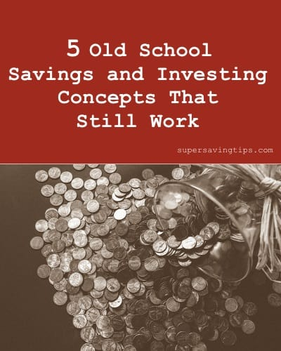 5 Old School Savings and Investing Concepts That Still Work