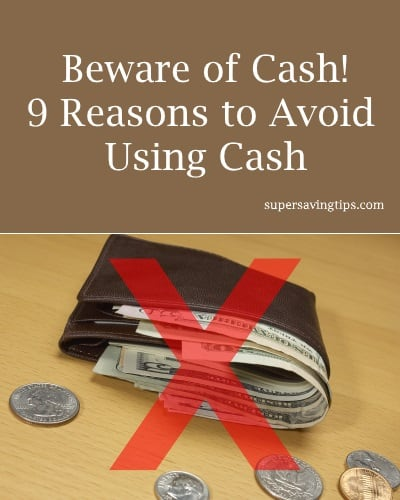 Beware of Cash! 9 Reasons to Avoid Using Cash