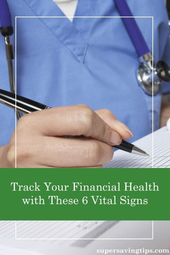 Just like your doctor measures your vital signs to check your physical health, you need to track these 6 vital signs to monitor your financial health.