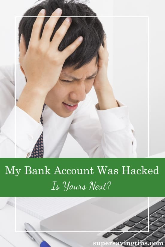 My finances were rolling right along until I hit a wall...a hacked bank account. Read my tale of woe and find out how to prevent it from happening to you.