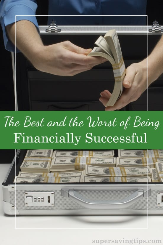 Being financially successful is an admirable goal, but how you achieve it counts for more than the goal itself. Here's the best and worst of it.
