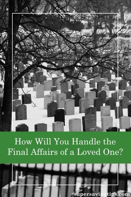 Losing a loved one is tragic, but are you prepared to handle their final affairs and their estate? Here's a short primer on what you need to know.