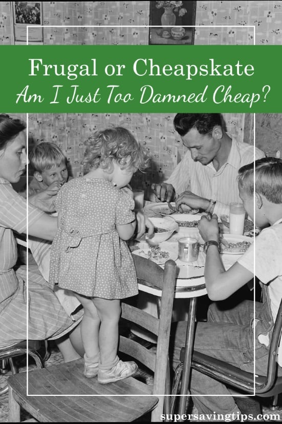 There's a difference between being frugal and being a cheapskate. It takes some self-reflection to determine which you are, and how you got that way.