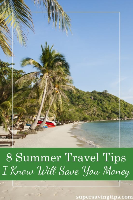 Summer tends to be travel season, so it's the perfect time for travel tips that will save you money. A little extra planning upfront can save your budget.