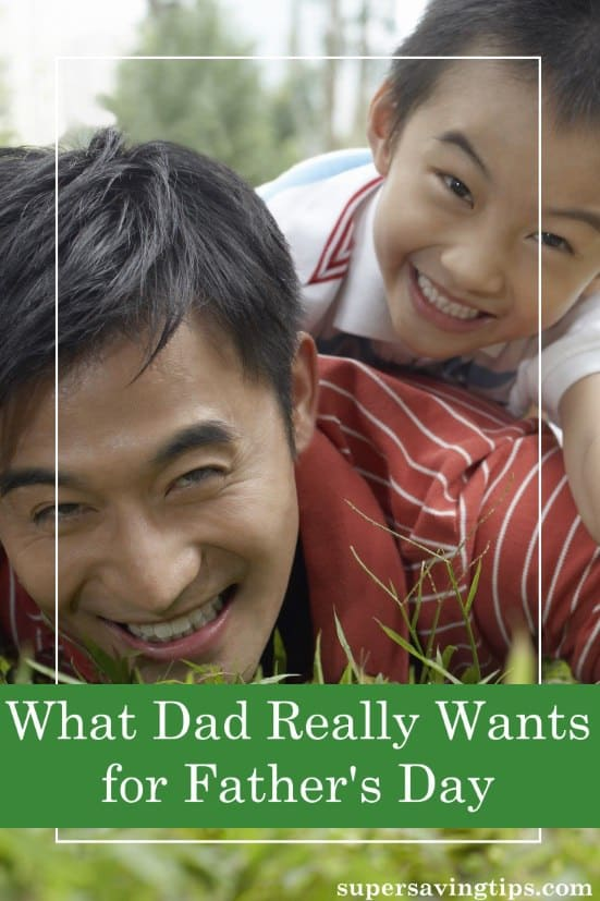 Father's Day is coming on June 17th. I'll share with you the secret of what Dad really wants for his special day and you won't need to spend the big bucks.