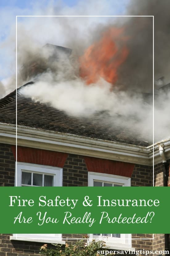 If you haven't reviewed your fire safety and insurance lately, you may be surprised to learn that you aren't protected as completely as you thought.