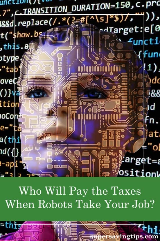 In a world of increasing automation, tech and AI, is a robot tax in our future? How will government fund itself when our jobs are taken over by robots?