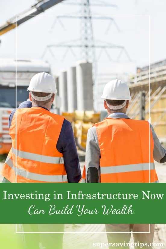 With repairing and rebuilding our aging infrastructure on the national agenda, it seems like personally investing in infrastructure would be a wise move.