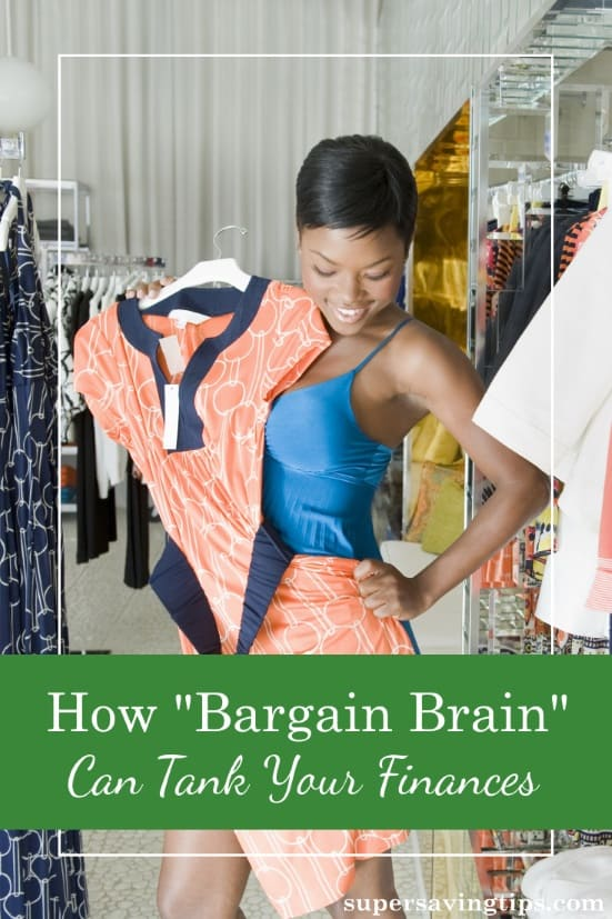 If you're addicted to bargain hunting, you may have what is known as Bargain Brain. Endlessly shopping for bargains you don't need will ruin your finances.