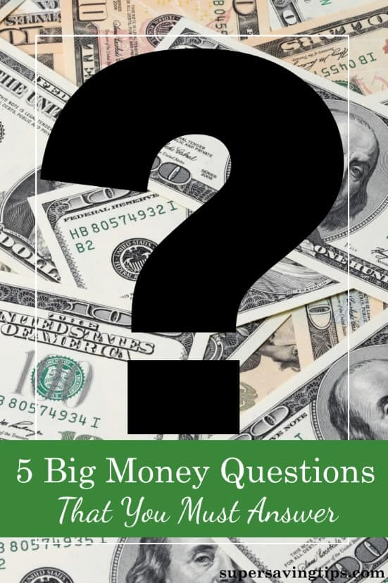 Life is full of important questions and when it comes to money, there are several that must be answered on your way to financial security. Here are five big money questions you should be asking yourself.