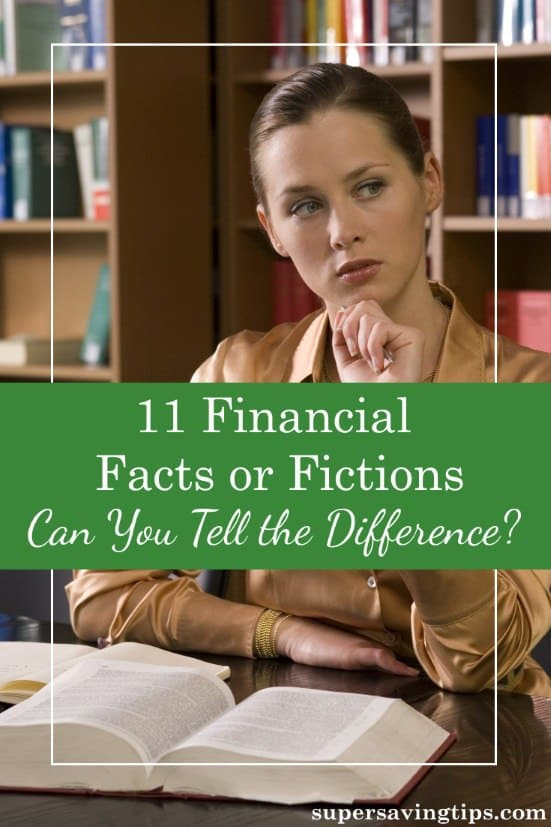 Financial facts can be easy to confuse with financial opinions. Check out these 11 financial situations and decide for yourself what's fact and fiction.