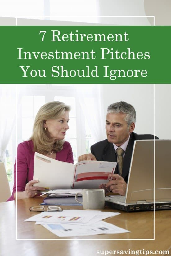 As you near retirement, you'll hear all sorts of retirement investment pitches, but some of them are just plain BS. Here are 7 pitches you should ignore.