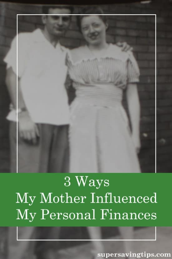 We all are influenced by our parents in many ways. Here are 3 ways my mother influenced personal finances for me and changed the course of my money habits.