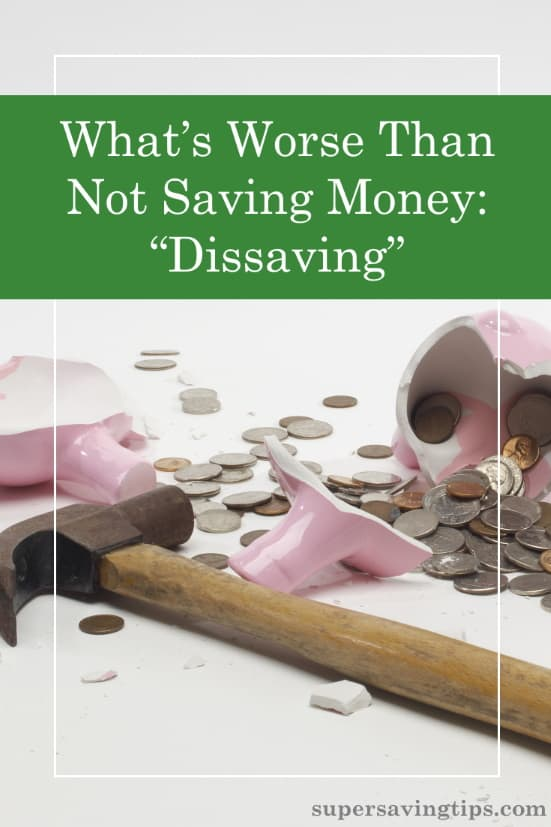 Dissaving is when you're spending more than you're taking in. That can put you in a financial hole that leads to disaster if you're not careful.