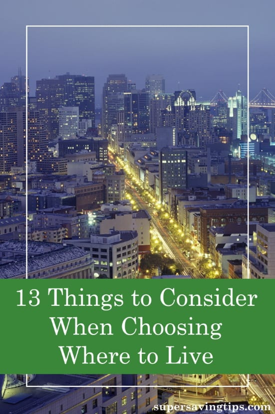 Choosing where to live is a major decision and there are many factors that you should consider. Here are 13 areas to examine to find your ideal location.