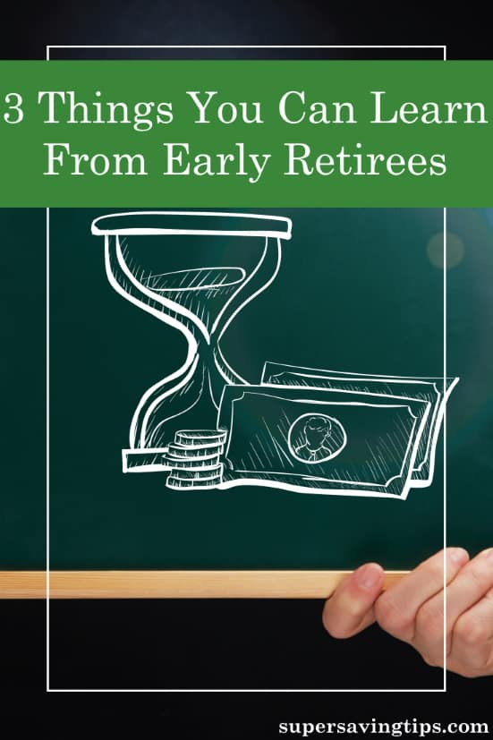 If you're having difficulty saving enough money for retirement, take a lesson from those who have been there. Here's what you can learn from early retirees.