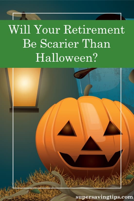 If you don't pay attention to retirement planning basics, your retirement may be scarier than Halloween! Here are six strategies to help you plan.