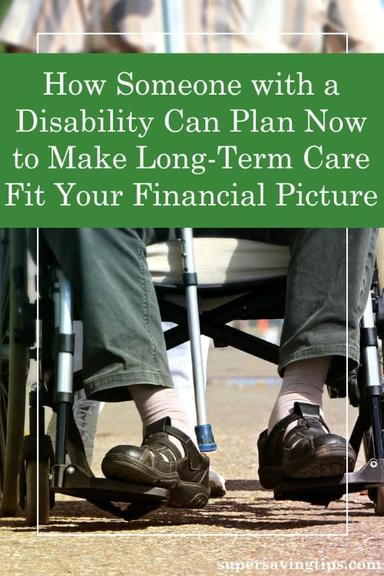 It's important for individuals who have a disability to plan financially for their long-term care. Here are three steps to take in planning for the future.