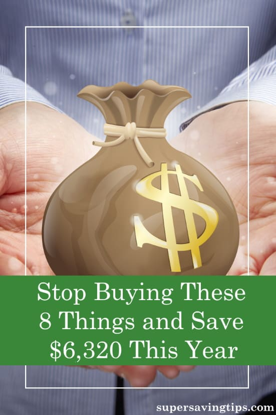 You can save money by making big changes or by cutting every luxury. But if you simply stop buying these 8 things, you can painlessly save more than $6,300.